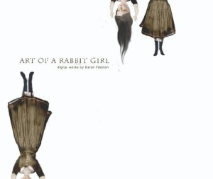 Art of a Rabbit Girl by Karen Preston